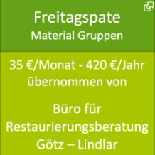 Freitagspate Material Gruppen 35 €/Monat - 420 €/Jahr übernommen von Büro für Restaurierungsberatung Götz – Lindlar