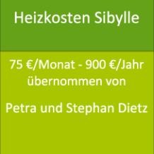 Heizkosten Sibylle 75 €/Monat - 900 €/Jahr übernommen von Petra und Stephan Dietz