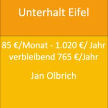 Unterhalt Eifel 85 €/Monat - 1.020 €/ Jahr verbleibend 765 €/Jahr Jan Olbrich