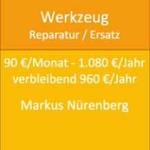 Werkzeug Reparatur / Ersatz 90 €/Monat - 1.080 €/Jahr verbleibend 960 €/Jahr Markus Nürenberg