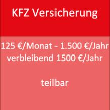 KFZ Versicherung 125 €/Monat - 1500 €/Jahr verbleibend 1500 €/Jahr teilbar